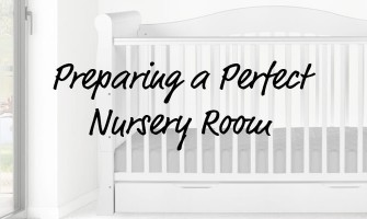Preparing a Perfect Nursery Room
