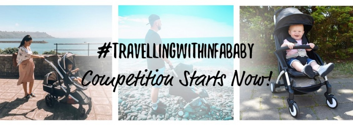 #travellingwithinfababy Competition Starts Now!